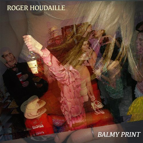 Roger Houdaille - Balmy Print cover