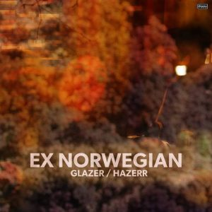 Ex Norwegian - Glazer Hazerr cover