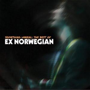 Ex Norwegian - Something Unreal: The Best of album cover