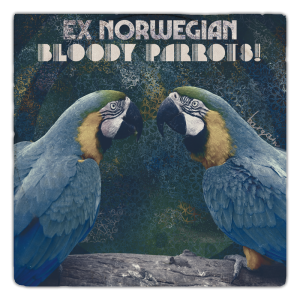 Ex Norwegian - Bloody Parrots!